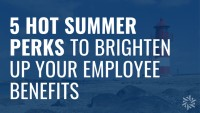summer perks to brighten employee benefits