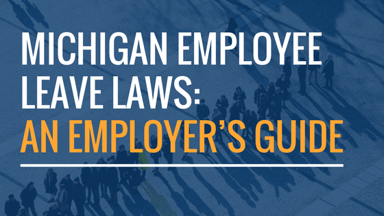 Michigan Employee Leave Laws- An Employer's Guide